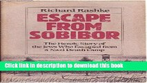 Read Escape from Sobibor: The Heroic Story of the Jews Who Escaped from a Nazi Death Camp  PDF Free