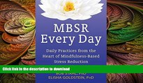 FAVORITE BOOK  MBSR Every Day: Daily Practices from the Heart of Mindfulness-Based Stress