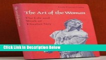 [Best Seller] The Art of the Woman: The Life and Work of Elisabet Ney New Reads