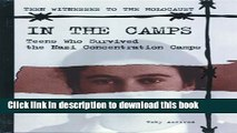 Read In the Camps: Teens Who Survived the Nazi Concentration Camps (Teen Witnesses to the