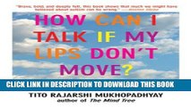 [PDF] How Can I Talk If My Lips Don t Move?: Inside My Autistic Mind Full Online
