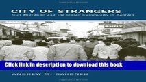 [PDF] City of Strangers: Gulf Migration and the Indian Community in Bahrain Popular Colection