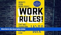 Big Deals  Work Rules!: Insights from Inside Google That Will Transform How You Live and Lead