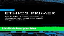 [Best] The Ethics Primer for Public Administrators in Government and Nonprofit Organizations