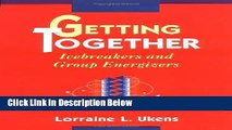 [Fresh] Getting Together: Icebreakers and Group Energizers Online Ebook