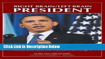 [Reads] Right Brain/Left Brain President: Barack Obama s Uncommon Leadership Ability and How We