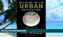 Big Deals  Welcome to the Urban Revolution: How Cities Are Changing the World  Best Seller Books