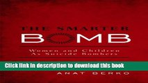 Read The Smarter Bomb: Women and Children as Suicide Bombers  PDF Online