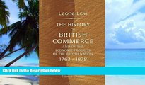 Must Have  The History of British Commerce and of the Economic Progress of the British Nation,