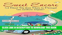 [PDF] Sweet Encore: A Road Trip from Paris to Portugal, via northern Spain (Tout Sweet Book 4)