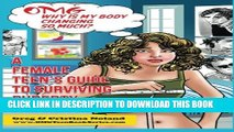[PDF] OMG Why is My Body Changing So Much?: A Female Teen s Guide to Surviving Puberty (OMG Teen