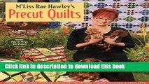 [PDF] M Liss Rae Hawley s Precut Quilts: Fresh Patchwork designs Using Fat Quarters, Charm