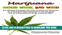 [PDF] Marijuana - Good Weed, Bad Weed: For Medical Purposes like Pain Control and Sickness as a