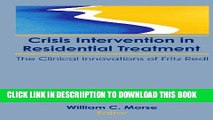 [PDF] Crisis Intervention in Residential Treatment: The Clinical Innovations of Fritz Redl Full