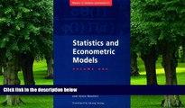 Must Have  Statistics and Econometric Models: Volume 1, General Concepts, Estimation, Prediction