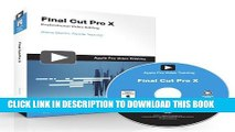 Collection Book Apple Pro Video Series: Final Cut Pro X (Apple Pro Training) 1st edition by