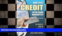 READ book  How to Get Credit after Filing Bankruptcy: The Complete Guide to Getting and Keeping
