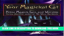 [PDF] Your Magickal Cat: Feline Magick, Lore, and Worship Full Online