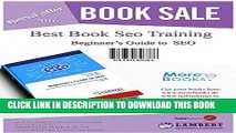 [PDF] Beginner s Guide to SEO: Simple training web site optimization for search engines Full Online