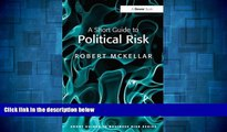 Must Have  A Short Guide to Political Risk (Short Guides to Business Risk)  READ Ebook Full Ebook