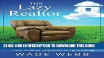 New Book The Lazy Realtor: Kick Back and Relax...Your Guide to Building a Real Estate Sales