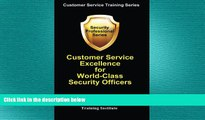 READ book  Customer Service Excellence for World-Class Security Officers (Customer Service