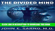 [PDF] The Divided Mind: The Epidemic of Mindbody Disorders Popular Online