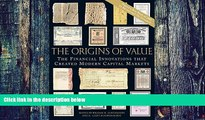 Must Have  The Origins of Value: The Financial Innovations that Created Modern Capital Markets
