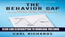 [Download] The Behavior Gap: Simple Ways to Stop Doing Dumb Things with Money Paperback Free