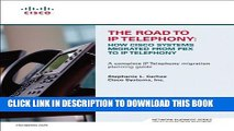 [PDF] The Road to IP Telephony: How Cisco Systems Migrated from PBX to IP Telephony (paperback)