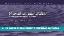 [PDF] Migraine and Other Common Neuroses: A Psychological Study (Psychology Revivals) Full Online