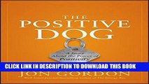 [Download] The Positive Dog: A Story About the Power of Positivity Paperback Free