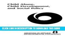 [PDF] Child Abuse, Child Development, Social Policy (Advances in Applied Developmental Psychology)