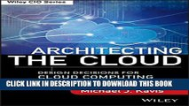 New Book Architecting the Cloud: Design Decisions for Cloud Computing Service Models (SaaS, PaaS,