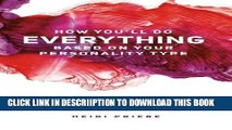 [PDF] How You ll Do Everything Based On Your Personality Type Full Online