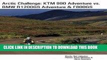 [PDF] Arctic Challenge: KTM 990 Adventure vs. BMW R1200GS Adventure   F800GS Full Colection