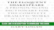 New Book The Eloquent Shakespeare: A Pronouncing Dictionary for the Complete Dramatic Works with