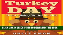 [PDF] Turkey Day (Thanksgiving Book for Kids): Thanksgiving Stories for Kids + Thanksgiving Jokes