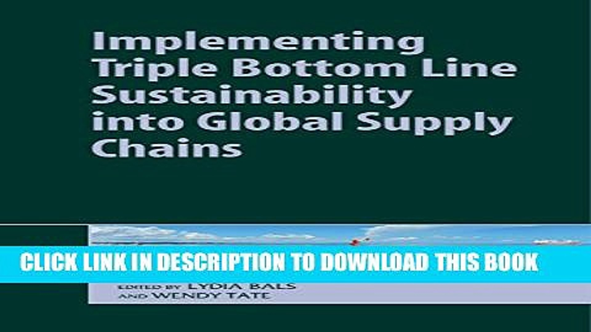 [PDF] Implementing Triple Bottom Line Sustainability into Global Supply Chains Full Online