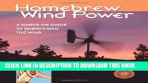 [PDF] Homebrew Wind Power: A Hands-On Guide to Harnessing the Wind Popular Colection
