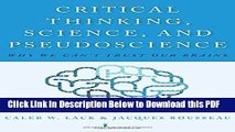 [Read] Critical Thinking, Science, and Pseudoscience: Why We Can t Trust Our Brains Ebook Free