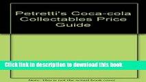 Read Petretti s Coca-Cola Collectibles Price Guide (Warman s Coca-Cola Collectibles: