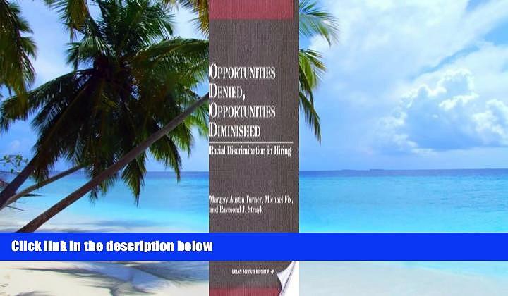 Big Deals  OPPORTUNITIES DENIED, OPPORTUNITIES DIMI (Urban Institute Reports)  Best Seller Books