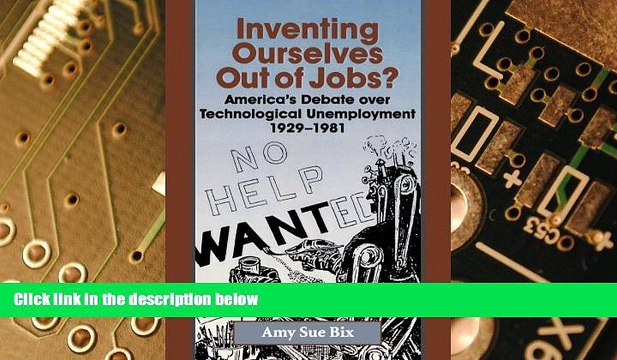 Must Have PDF  Inventing Ourselves Out of Jobs?: America s Debate over Technological Unemployment,