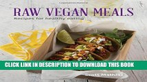 [PDF] Raw Vegan Meals: Recipes for Healthy Eating Popular Colection