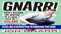 [PDF] Gnarr: How I Became the Mayor of a Large City in Iceland and Changed the World Full Online