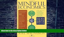 Full [PDF] Downlaod  Mindful Economics: How the U.S. Economy Works, Why it Matters, and How it