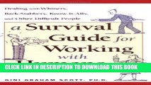 [PDF] A Survival Guide for Working with Humans: Dealing with Whiners, Back-Stabbers, Know-It-Alls,
