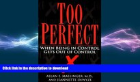 READ  Too Perfect: When Being in Control Gets Out of Control  GET PDF