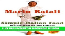 [PDF] Mario Batali Simple Italian Food: Recipes from My Two Villages Full Online